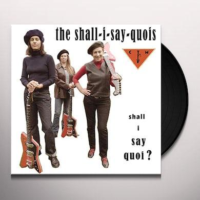 Shall I Say Quoi's Shall I Say Quoi? Vinyl Record