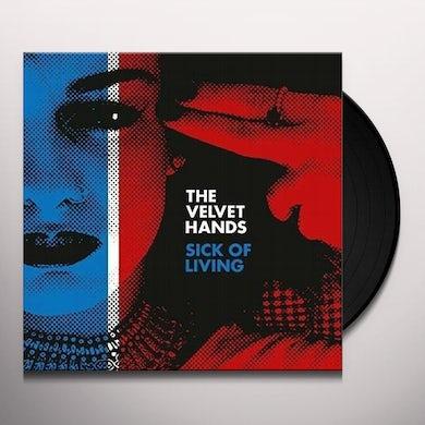 Velvet Hands Sick Of Living / If Only Vinyl Record