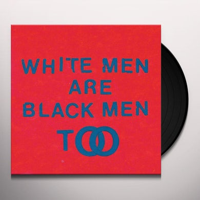 Young Fathers White Men Are Black Men Too Vinyl Record