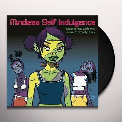 Mindless Self Indulgence Frankenstein Girls Will Seem Strangely Sexy Vinyl Record