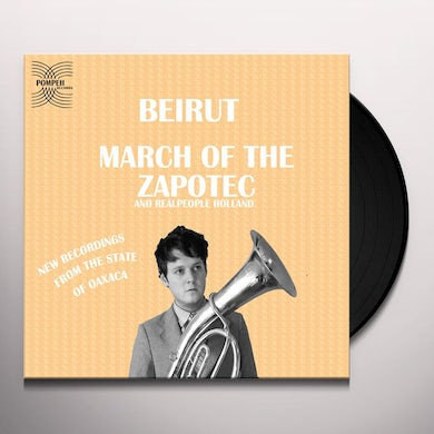 Beirut MARCH OF THE ZAPOTEC Vinyl Record