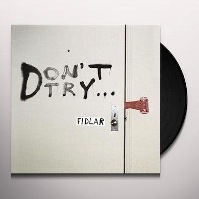 Fidlar DON'T TRY (EP) Vinyl Record
