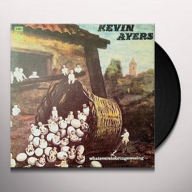 Kevin Ayers WHATEVERSHEBRINGSWESING Vinyl Record