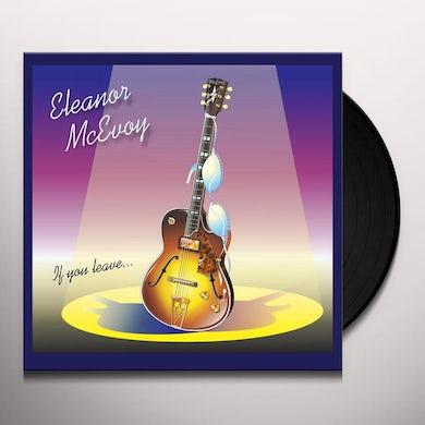 Eleanor Mcevoy IF YOU LEAVE Vinyl Record