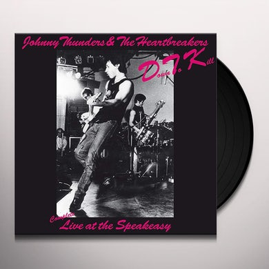 Johnny Thunders and The Heartbreakers DOWN TO KILL: LIVE AT THE SPEAKEASY Vinyl Record