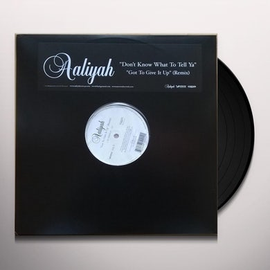Aaliyah DON'T KNOW WHAT TO TELL YA / GOT TO GIVE IT UP Vinyl Record