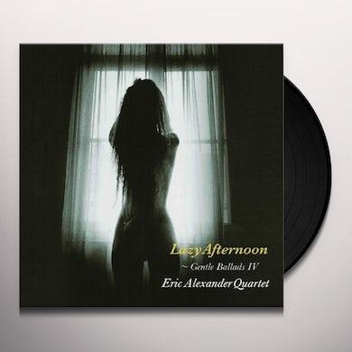 Eric Alexander LAZY AFTERNOON: GENTLE BALLADS IV Vinyl Record