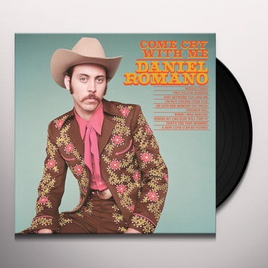 Daniel Romano COME CRY WITH ME (CAN) (Vinyl)