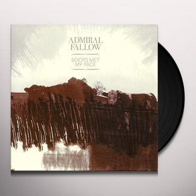 Admiral Fallow BOOTS MET MY FACE (LIMITED EDITION) (GER) Vinyl Record