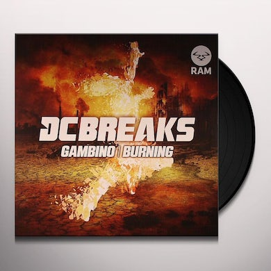 Dc Breaks GAMBINO/BURNING Vinyl Record - UK Release