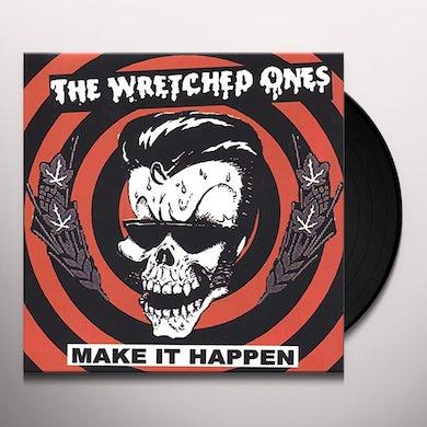 Wretched Ones MAKE IT HAPPEN (GER) Vinyl Record