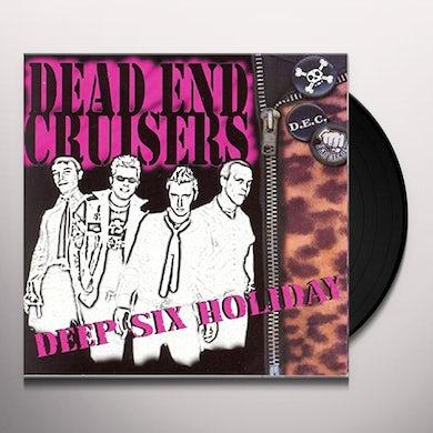Dead End Cruisers DEEP SIX HOLIDAY (Vinyl)