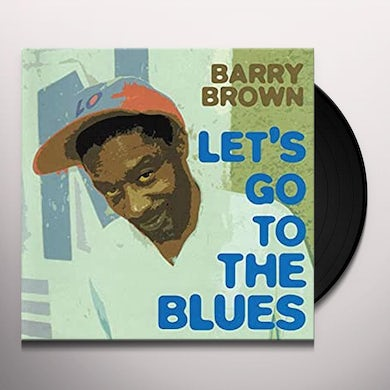 Barry Brown LETS GO TO THE BLUES (Vinyl)
