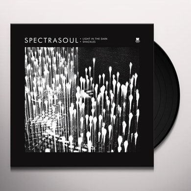 Spectrasoul LIGHT IN THE DARK/SHACKLES Vinyl Record