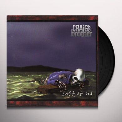 Craig'S Brother LOST AT SEA Vinyl Record