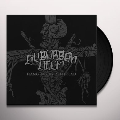 Suburban Scum HANGING BY A THREAD Vinyl Record