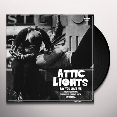 Attic Lights SAY YOU LOVE ME Vinyl Record