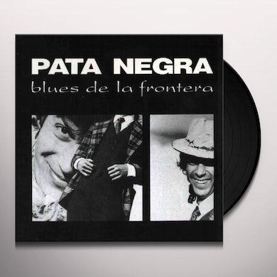 Pata Negra BLUES DE LA FRONTERA Vinyl Record