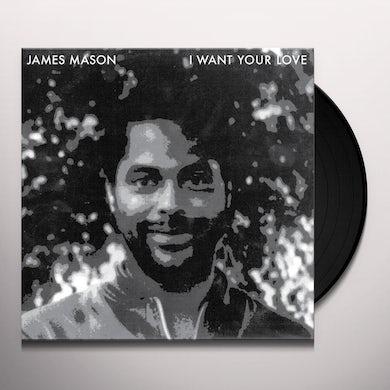 James Mason NIGHTGRUV / I WANT YOUR LOVE (Vinyl)