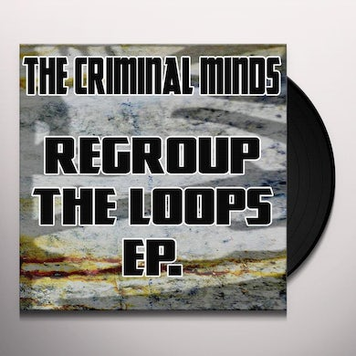 Criminal Minds REGROUP THE LOOPS EP Vinyl Record - UK Release
