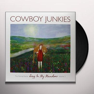Cowboy Junkies SING IN MY MEADOW Vinyl Record