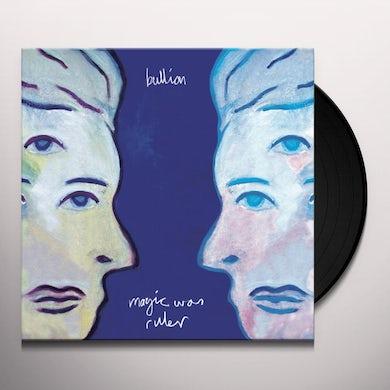 Bullion MAGIC WAS RULER Vinyl Record