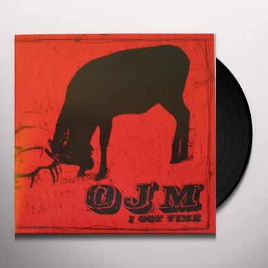 Ojm I GOT TIME Vinyl Record