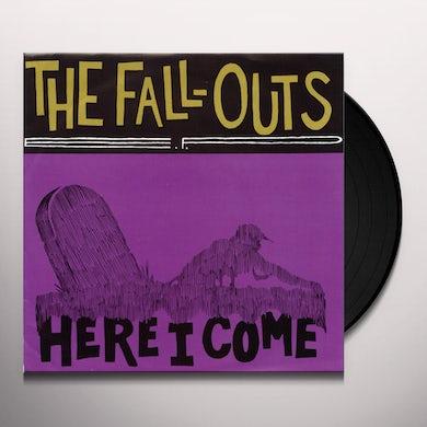 Fallouts HERE I COME Vinyl Record