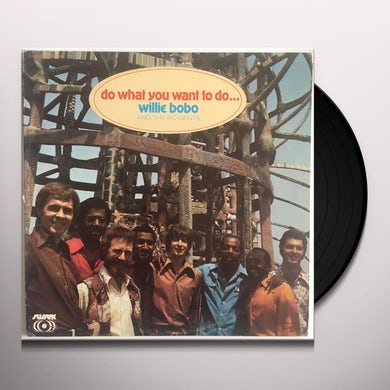 Willie Bobo DO WHAT YOU WANT TO DO Vinyl Record
