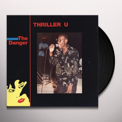 Thriller U I AM THE DANGER Vinyl Record