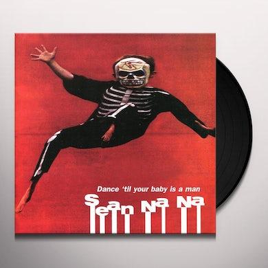 Sean Na Na DANCE TIL YOUR BABY IS A MAN (Vinyl)