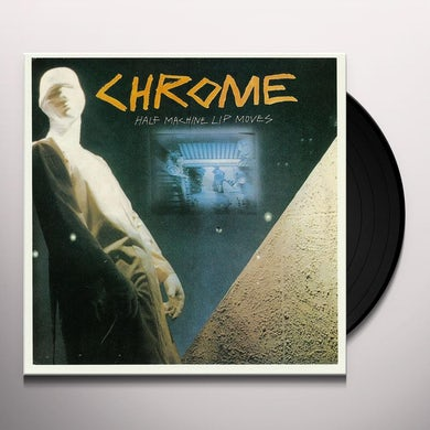 Chrome HALF MACHINE LIP MOVES (Vinyl)
