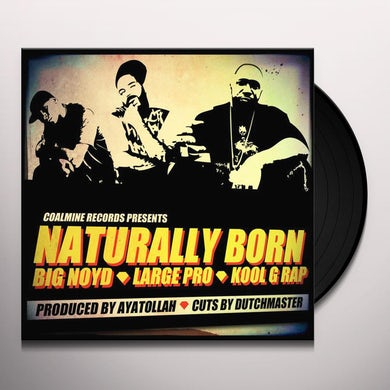 BIG NOYD / LARGE PROFESSOR / KOOL G RAP NATURALLY BORN Vinyl Record