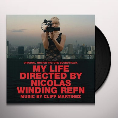 Cliff Martinez MY LIFE DIRECTED BY NICOLAS WINDING REFN - O.S.T. (Vinyl)