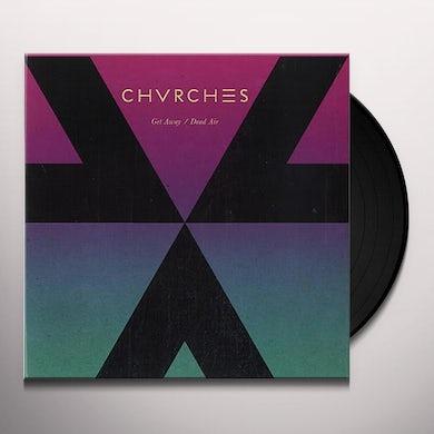 Chvrches GET AWAY / DEAD AIR Vinyl Record - UK Release