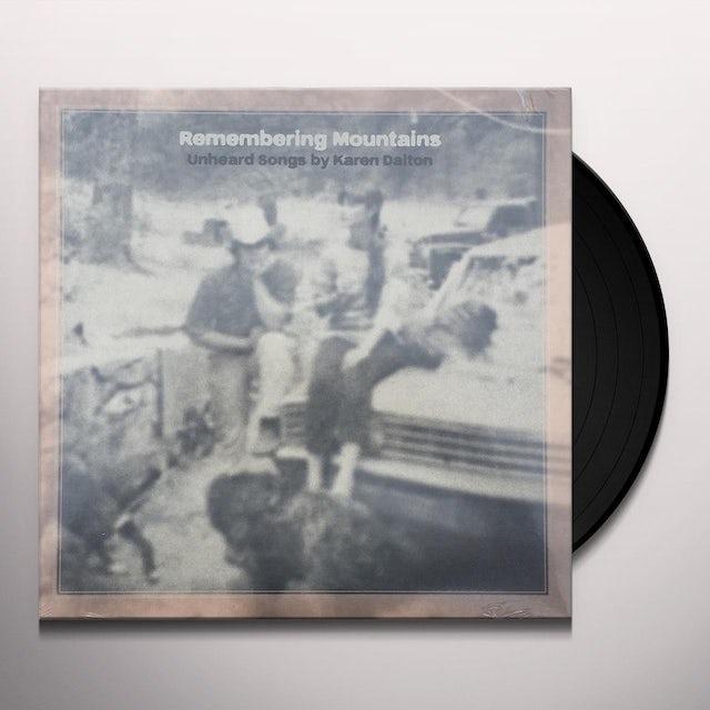 REMEMBERING MOUNTAINS: UNHEARD SONGS BY KAREN DALT