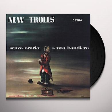 New Trolls SENZA ORARIO SENZA BANDIERA Vinyl Record - Italy Release
