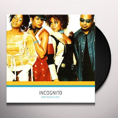 Incognito WHO NEEDS LOVE Vinyl Record - UK Release