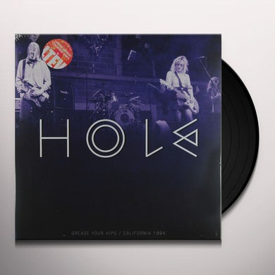 Hole GREASE YOUR HIPS: SAN FRANCISCO 1994 Vinyl Record - UK Release