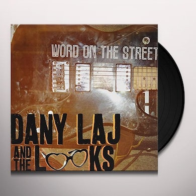Dany Laj & The Looks WORD ON THE STREET (LP) Vinyl Record