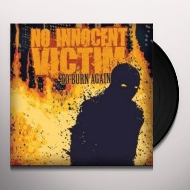 No Innocent Victim TO BURN AGAIN Vinyl Record