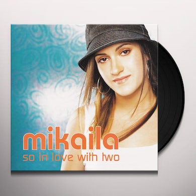 Mikaila SO IN LOVE WITH TWO Vinyl Record