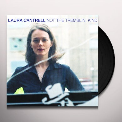Laura Cantrell NOT THE TREMBLIN KIND Vinyl Record - UK Release