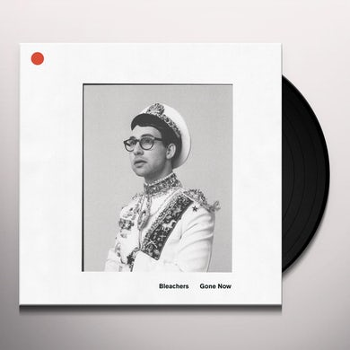Bleachers GONE NOW Vinyl Record
