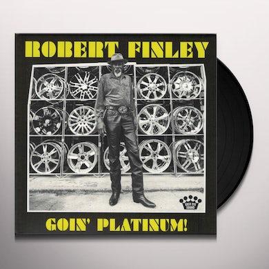 Robert Finley GOIN PLATINUM Vinyl Record
