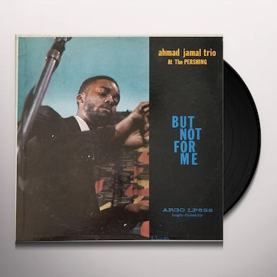 Ahmad Jamal BUT NOT FOR ME: LIVE AT THE PERSHING LOUNGE 1958 Vinyl Record