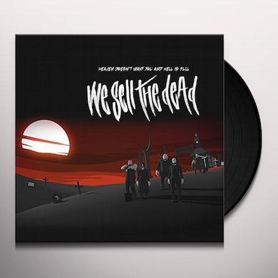 We Sell The Dead HEAVEN DOESN'T WANT YOU & HELL IS FULL Vinyl Record