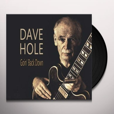 Dave Hole GOIN BACK DOWN Vinyl Record