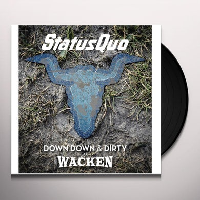 Status Quo DOWN DOWN & DIRTY AT WACKEN Vinyl Record
