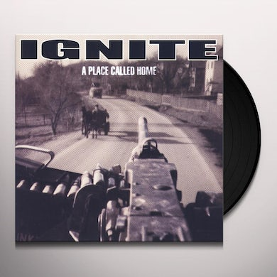 Ignite A PLACE CALLED HOME Vinyl Record